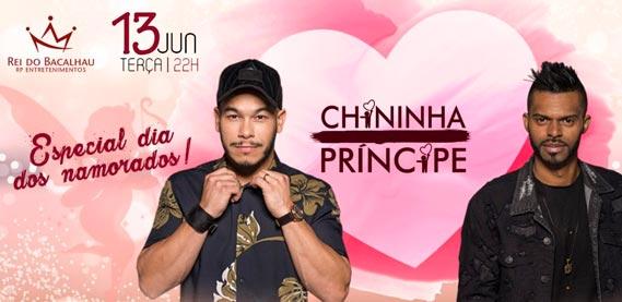 Especial Dia dos Namorados - Chininha e Príncipe, no Rei do Bacalhau