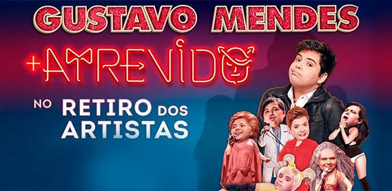 Retiro dos Artistas - Peça: Gustavo Mendes + Atrevidos