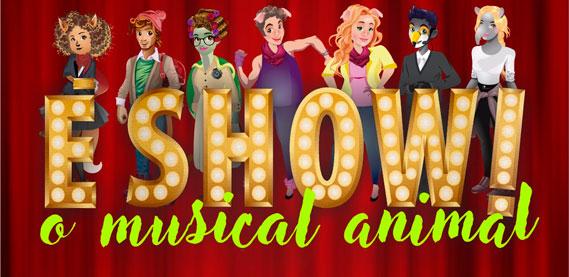 É Show - O Musical Animal