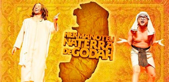 Hermanoteu na Terra de Godah com Cia de Comédia Os Melhores do Mundo