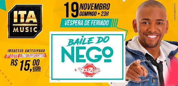 Baile do Nego, no Ita Music