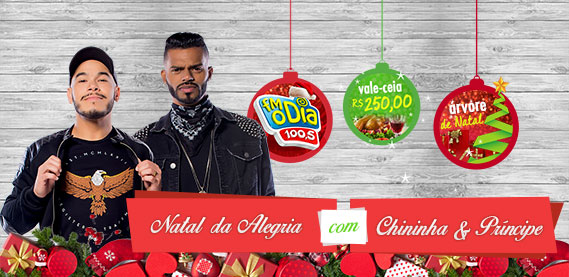 Promoção Natal da Alegria com Chininha & Príncipe