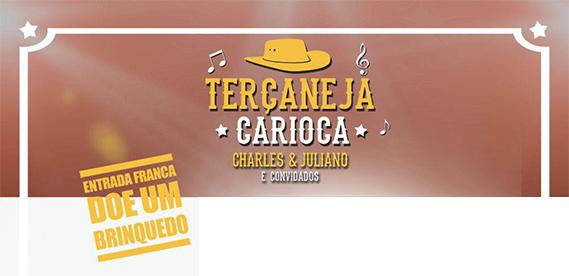 Terçaneja Carioca, com Charles & Juliano