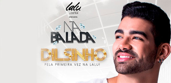 Mordomia Lalu Lounge - Dilsinho