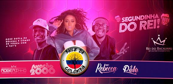 Segundinha do Rei com Furacão 2000, Baile da Colômbia e muito mais