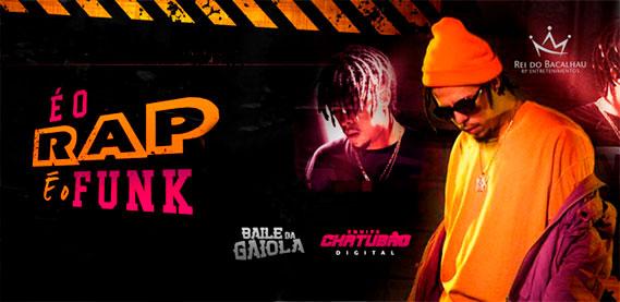 É O Rap, É O Funk com Delacruz, Baile da gaiola, Equipe Chatubão Digital, Lesco e DJ Jéssica Salty