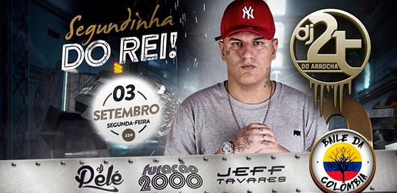 Segundinha do Rei com Furacão 2000, Baile da Colômbia, DJ Pelé, 2T do Arrocha, DJ Jeff e DJ Lesco