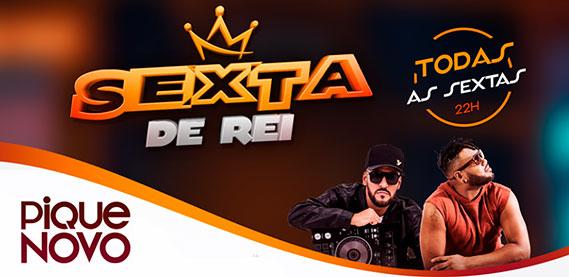 Sexta do Rei com Pique Novo, Salles, DJ's Créu, Lesco e Miltão