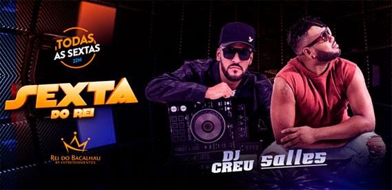 """""""Sexta do Rei com Salles, DJ's Créu"""