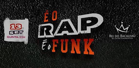 É O Rap, É O Funk com Oriente, Baile da Gaiola, Equipe O Chatubão Digital e Lesco