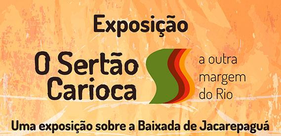 """Exposição """"O Sertão Carioca, a outra margem do Rio"""""""