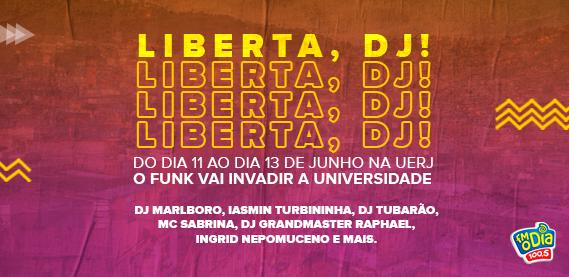 Liberta DJ - Evento sobre Funk na UERJ