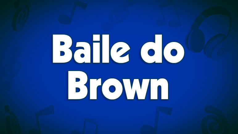 Baile do Brown