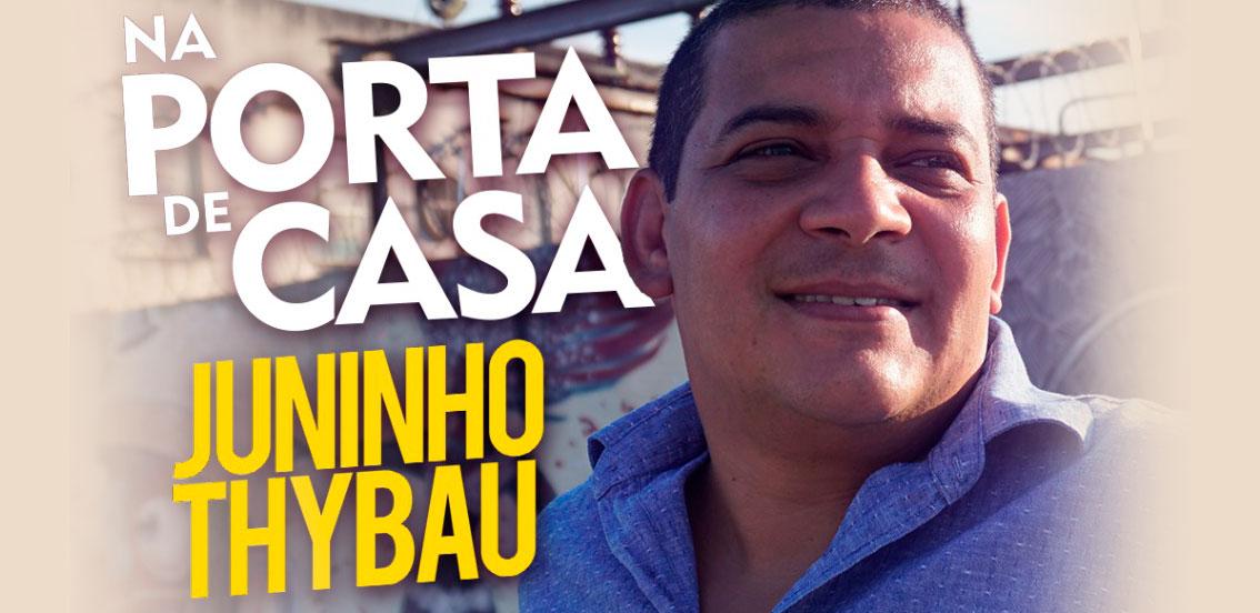 Na Porta de Casa - Juninho Thybau