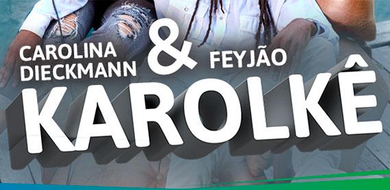 Karolkê com Carolina Dieckmann e Feyjão