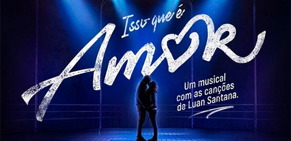 Isso que é Amor - O Musical com canções de Luan Santana