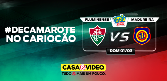 Mordomia Maracanã - Fluminense x Madureira