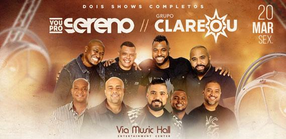 Via Music Hall - Vou Pro Sereno e Grupo Clareou